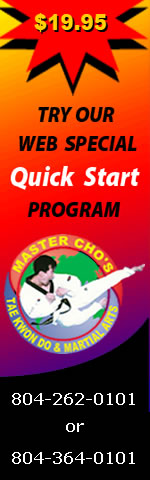 Master Cho's Tae Kwon Do and Martial Arts Centers of Glen Allen and Richmond VA Quick Start Offer